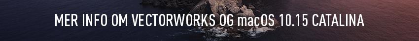 MER INFO OM VECTORWORKS OG macOS 10.15 CATALINA